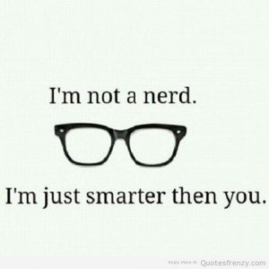 547899329-nerd-smart-grades-school-like-pretty-instapretty-instacute-cute-sexy-quotes